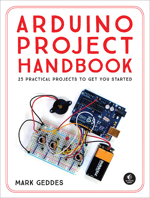 Arduino Project Handbook,  25 Practical Projects